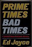 Prime Times, Bad Times, Ed Joyce, 0385239238