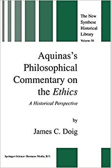 Aquinas's Philosophical Commentary on the Ethics: A Historical Perspective (The New Synthese Historical Library)