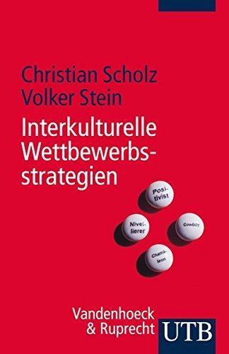 Interkulturelle Wettbewerbsstrategien Taschenbuch – 17. Juli 2013 Christian Scholz Volker Stein UTB GmbH 3825239934
