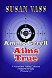 Ammo Grrrll Aims True: A Humorist's Friday Columns For Powerline (Volume 2)