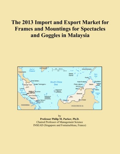 The 2013 Import and Export Market for Frames and Mountings for Spectacles and Goggles in - Malaysia Spectacles