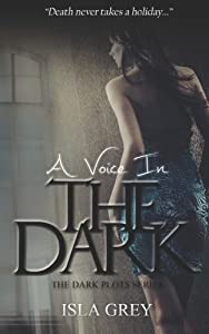 A Voice in the Dark by Isla Grey (2014-08-13)