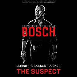 Bosch Behind-the-Scenes Podcast: The Suspect
