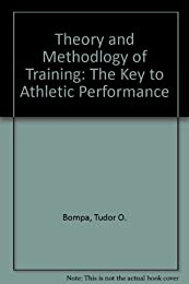 Theory and Methodlogy of Training: The Key to Athletic Performance