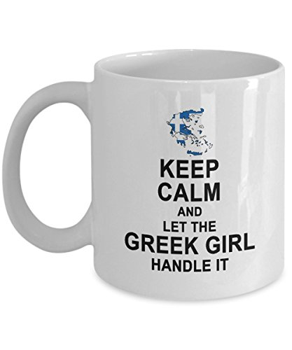 Greek Gifts - Keep Calm And Let The Greek Girl Handle It Coffee Mug - Birthday Gag Gift for Women Tea Cup White 11 ounce