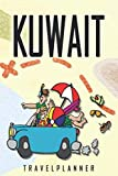Kuwait Travelplanner: Travel Diary for Kuwait. A logbook with important pre-made pages and many free sites for your travel memories. For a present, notebook or as a parting gift