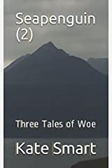 Seapenguin (2): Three Tales of Woe Paperback