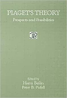 Piaget 39:s Theory: Prospects and Possibilities (Jean Piaget Symposia Series)