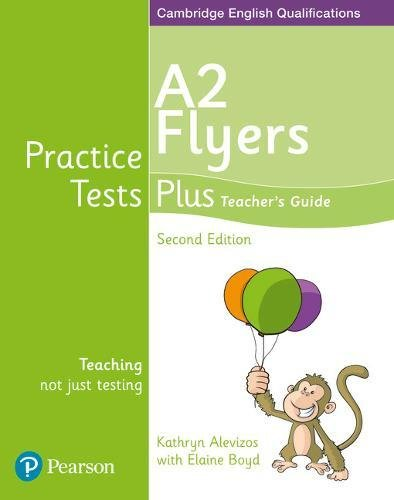 Read Online Practice Tests Plus A2 Flyers Teacher's Guide PDF