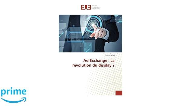 Ad Exchange: La révolution du display ? OMN.UNIV.EUROP.: Amazon.es: BLUM-E: Libros en idiomas extranjeros