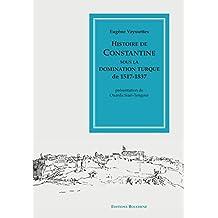 Histoire de Constantine sous la domination turque, 1517-1837 (Bibliothèque d'Histoire du Maghreb)