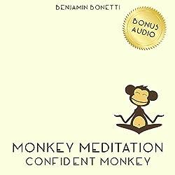 Confident Monkey Meditation – Meditation For Added Confidence