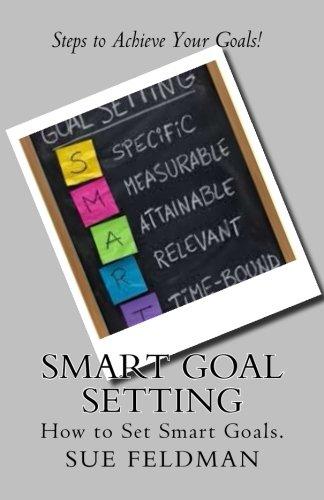 Read Online Smart Goal Setting: How to Set Smart Goals (1) ebook