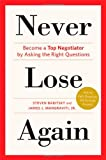 img - for Never Lose Again: Become a Top Negotiator by Asking the Right Questions book / textbook / text book