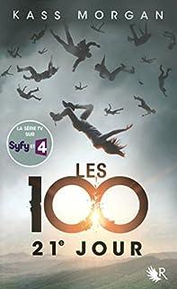 Les 100 tome 02 : 21e jour, Morgan, Kass