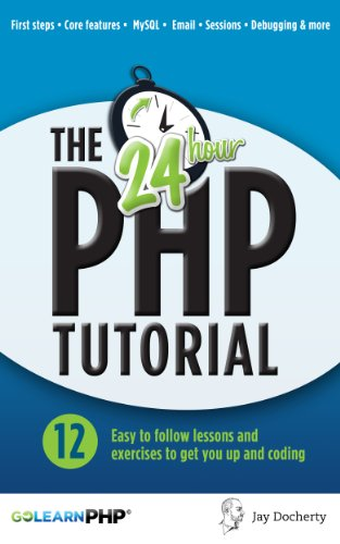 The 24 hour php tutorial, jay docherty, ebook amazon. Com.