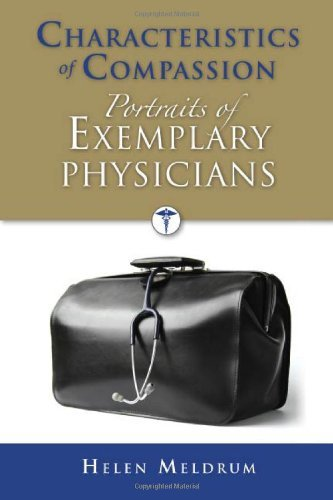 Characteristics Of Compassion: Portraits Of Exemplary Physicians by Helen Meldrum (2009-04-22)