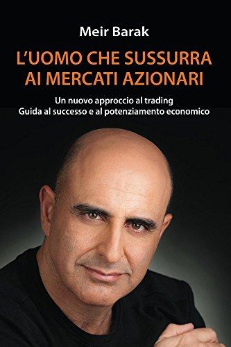 Amazoncom Luomo Che Sussurra Al Mercati Azionari Un Nuovo