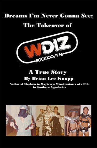Dreams I'm Never Gonna See: The Takeover of WDIZ Rock 100: A True ()