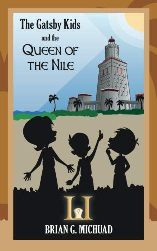 The Gatsby Kids and the Queen of the Nile (The Adventures of the Gatsby Kids) (Volume 2)