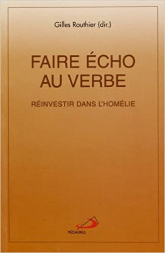 Livres Faire echo au verbe : réinvestir dans l'homélie pdf epub