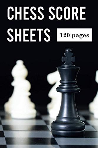 Chess Score Book: Save and track your moves with these 120 score sheets with 90 moves
