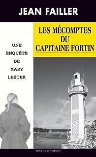 Une enquête de Mary Lester 45 : Les mécomptes du capitaine Fortin, Failler, Jean
