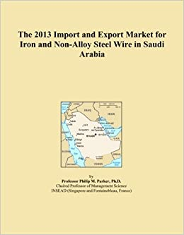Book The 2013 Import and Export Market for Iron and Non-Alloy Steel Wire in Saudi Arabia