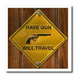 3dRose ht_98398_3 Yellow Sign, Have Gun Will Travel,-Iron on Heat Transfer for White Material, 10 by 10-Inch