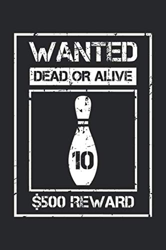 Wanted Dead or Alive: Bowling 10 Pin ruled Notebook 6x9 Inches - 120 lined pages for notes, drawings, formulas | Organizer writing book planner diary (Ten Wanted Men Wanted Dead Or Alive)