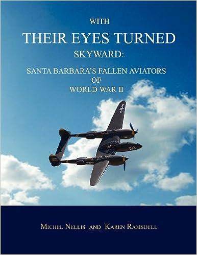 Book With Their Eyes Turned Skyward: Santa Barbara's Fallen Aviators of World War II