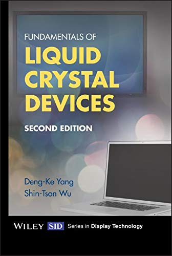 Fundamentals of Liquid Crystal Devices (Wiley Series in Display Technology)