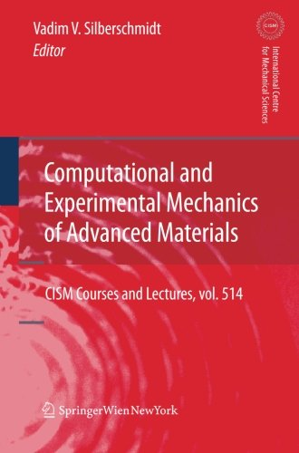 Computational and Experimental Mechanics of Advanced Materials (CISM International Centre for Mechanical Sciences) (Volu