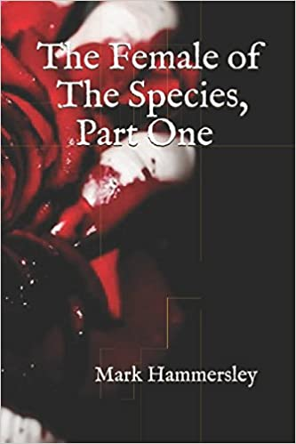 The Female of the Species, Part One (An Emily Rogers Story)