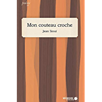 Mon couteau croche (French Edition)