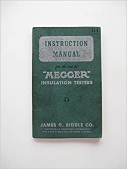 Instruction Manual For The Use Of Megger Insulation Testers Amazon Com Books
