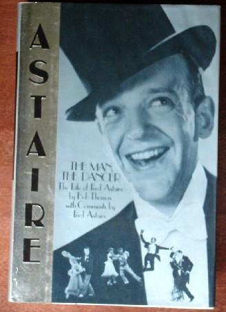 The Man, The Dancer: The Life of Fred Astaire