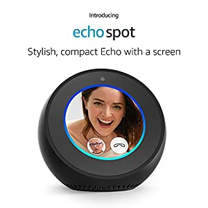 Introducing Echo Spot by Amazon