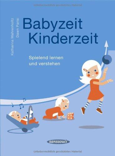 Babyzeit, Kinderzeit: Spielend lernen und verstehen