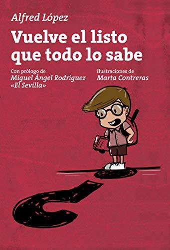 Vuelve el listo que todo lo sabe: (Una curiosidad para cada día del año) por Alfred López