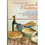 Adventures in French cooking;: Authentic French dishes for the modern American cook