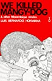 Front cover for the book We Killed Mangy-Dog and Other Stories (African Writers Series, 60) by Luis Bernardo Honwana (1969-01-01) by Luis Bernardo Honwana;