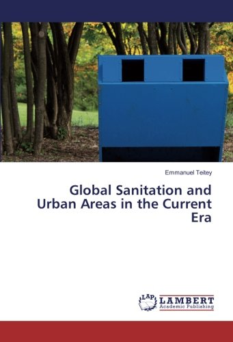Read Online Global Sanitation and Urban Areas in the Current Era PDF