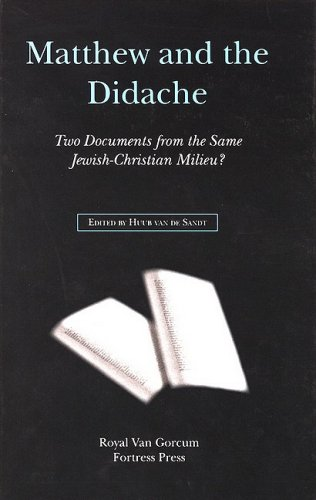 Matthew and the Didache: Two Documents from the Same Jewish-Christian Milieu? H W M Sandt
