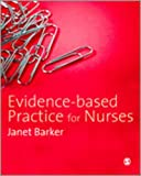 Evidence-Based Practice for Nurses, Barker, Janet H., 1847872786