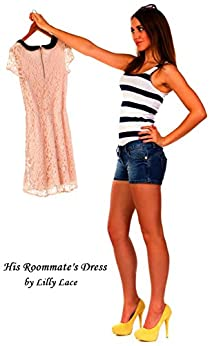 His Roommate's Dress (Forced Feminization Fiction) - Kindle edition by
