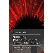Modeling and Valuation of Energy Structures: Analytics, Econometrics, and Numerics