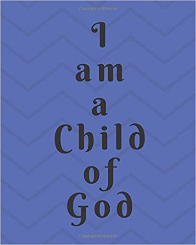 I am a Child of God Blue Chevron Thin Cover 8x10 200 lined blank pages journal