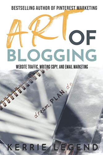 41On1O yCjL - Art of Blogging: Website Traffic, Writing Copy, and Email Marketing