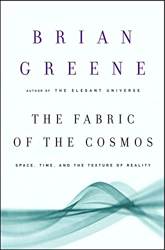 The Fabric of the Cosmos: Space, Time, and the Texture of Reality [Brian Greene] (Tapa Dura)